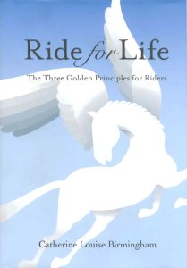Ride for life -The three Golden Principles for Riders, Books for Horse riders,